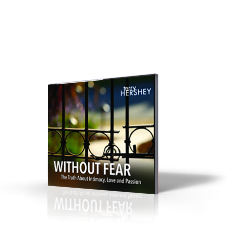 Without Fear: The Truth About Intimacy Love And Passion