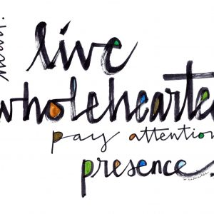Live Wholeheartedly